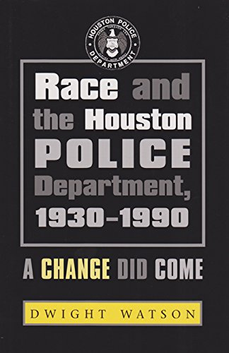 9781585444373: Race and the Houston Police Department, 1930–1990: A Change Did Come (Centennial Series of the Association of Former Students, Texas A&M University)