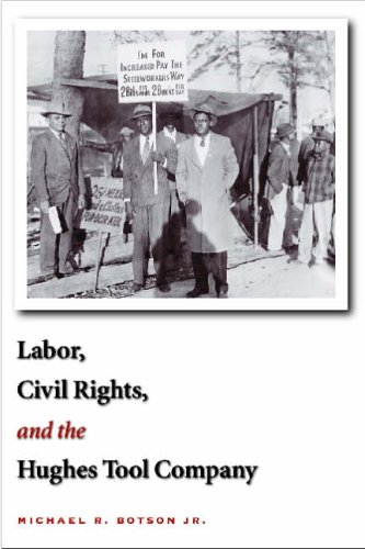 9781585444380: Labor, Civil Rights, and the Hughes Tool
