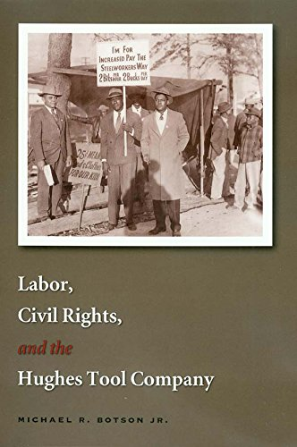 9781585444380: Labor, Civil Rights, and the Hughes Tool Company (Kenneth E. Montague Series in Oil and Business History)