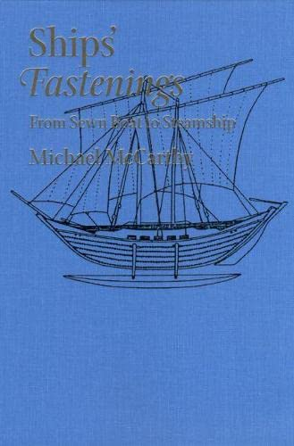 Ships' Fastenings: From Sewn Boat to Steamship (Ed Rachal Foundation Nautical Archaeology ...