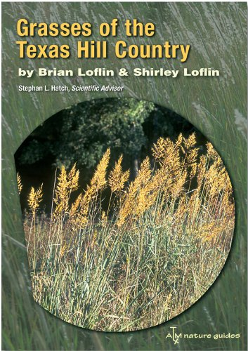 9781585444670: Grasses of the Texas Hill Country: A Field Guide (Louise Lindsey Merrick Natural Environment Series)