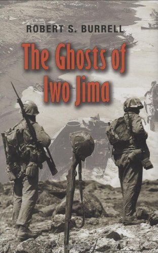 The Ghosts of Iwo Jima (Williams-Ford Texas: Burrell, Robert S.