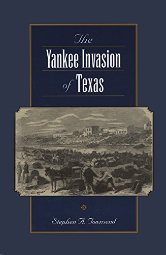 The Yankee Invasion of Texas [SIGNED]