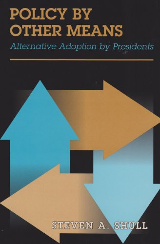 9781585445134: Policy by Other Means: Alternative Adoption by Presidents
