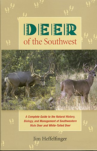 Deer of the Southwest: Heffelfinger, Jim