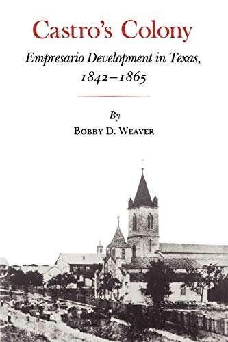 9781585445189: Castro's Colony: Empresario Development in Texas, 1842-1865