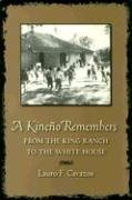9781585445264: A Kineno Remembers: From the King Ranch to the White House
