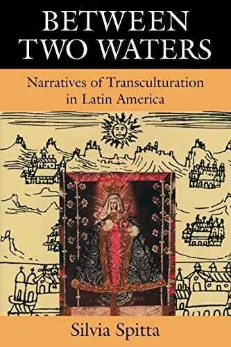 9781585445295: Between Two Waters: Narratives of Transculturation in Latin America