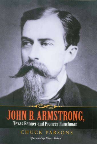 John B. Armstrong, Texas Ranger and Pioneer Ranchman [SIGNED]