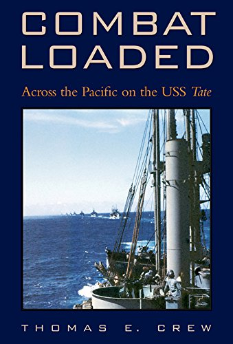 9781585445561: Combat Loaded: Across the Pacific on the USS Tate (Williams-Ford Texas A&M University Military History Series)