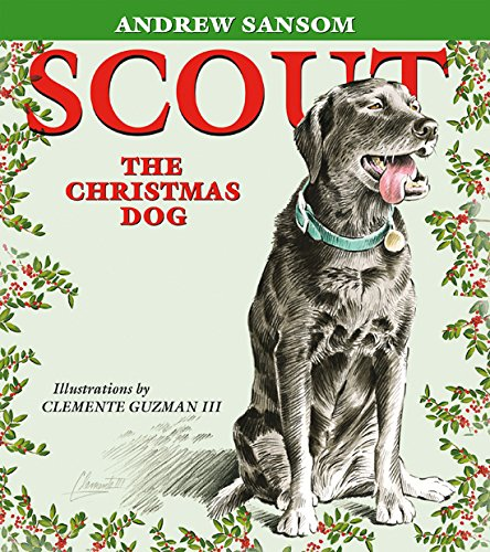 Scout, the Christmas Dog: Sansom, Andrew