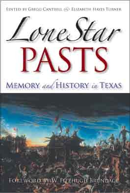 9781585445639: Lone Star Pasts: Memory and History in Texas (Elma Dill Russell Spencer Series in the West and Southwest)