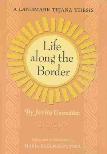 Life Along the Border: A Landmark Tejana: González, Jovita