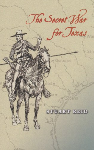 The Secret War for Texas (Elma Dill Russell Spencer Series in the West and Southwest): Reid, Stuart
