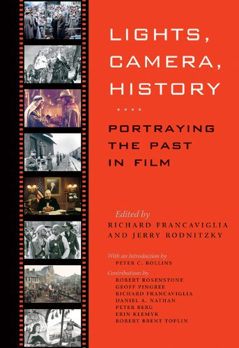 9781585445660: Lights, Camera, History: Portraying the Past in Film (Walter Prescott Webb Memorial Lectures, published for the University of Texas at)