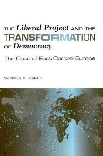 9781585445752: The Liberal Project and the Transformation of Democracy: The Case of East Central Europe (Eugenia & Hugh M. Stewart '26 Series)