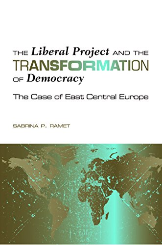 9781585445790: The Liberal Project and the Transformation of Democracy: The Case of East Central Europe (Eugenia and Hugh M. Stewart '26 Series on Eastern Europe)