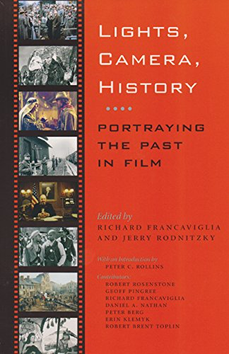 9781585445806: Lights, Camera, History: Portraying the Past in Film (Walter Prescott Webb Memorial Lectures, published for the University of Texas at)