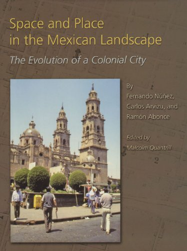 9781585445837: Space and Place in the Mexican Landscape: The Evolution of a Colonial City (Studies in Architecture and Culture)