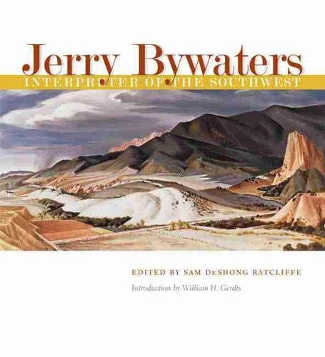 9781585445912: Jerry Bywaters, Interpreter of the Southwest (Joe and Betty Moore Texas Arts Series)