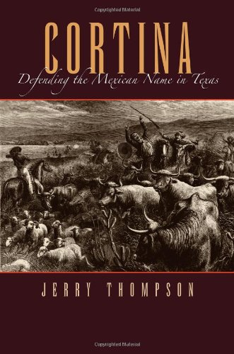 9781585445929: Cortina: Defending the Mexican Name in Texas (Fronteras Series, sponsored by Texas A&M International University)