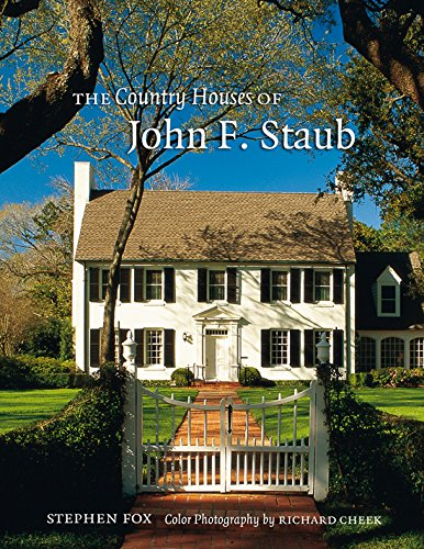 The Country Houses of John F. Staub (Sara and John Lindsey Series in the Arts and Humanities): Fox,...
