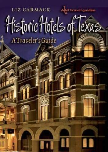 9781585446087: Historic Hotels of Texas: A Traveler's Guide (Txam Travel Guides)