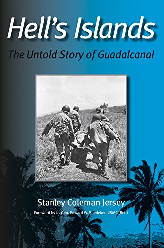 Hell?s Islands: The Untold Story of Guadalcanal