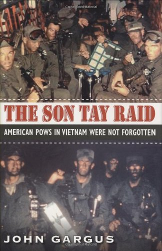 9781585446223: The Son Tay Raid: American POWs in Vietnam Were Not Forgotten (Williams-Ford Texas A&M University Military History Series)