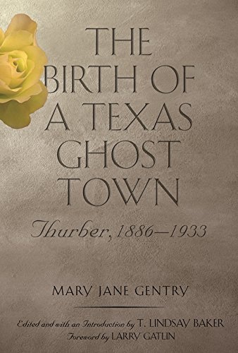 The Birth of a Texas Ghost Town: Thurber, 1886�1933 (Tarleton State University Southwestern Studies...