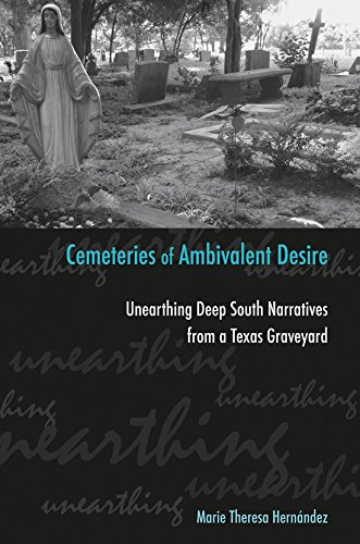 9781585446308: Cemeteries of Ambivalent Desire: Unearthing Deep South Narratives from a Texas Graveyard (University of Houston Series in Mexican American Studies, Sponsored by the Cente)