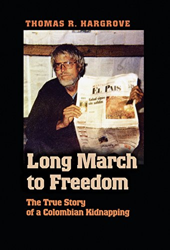 9781585446322: Long March to Freedom: The True Story of a Colombian Kidnapping