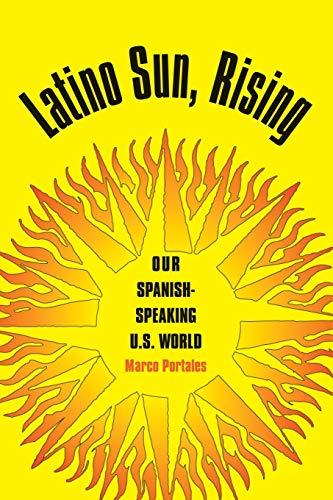 9781585446377: Latino Sun, Rising: Our Spanish-Speaking U.S. World