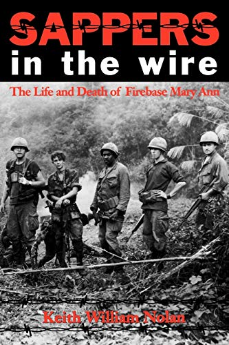 Sappers In The Wire The Life and Death of Firebase Mary Ann