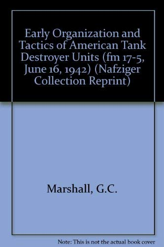 Early Organization and Tactics of American Tank Destroyer Units (FM 17-5, June 16, 1942): United ...