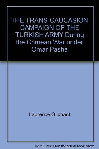 9781585452071: The Trans-Caucasian Campaign of the Turkish Army During the Crimean War