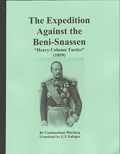 """THE EXPEDITION AGAINST THE BENI-SNASSEN """"HEAVY COLUMN TACTICS"""" (1859), 82 pages (..."""