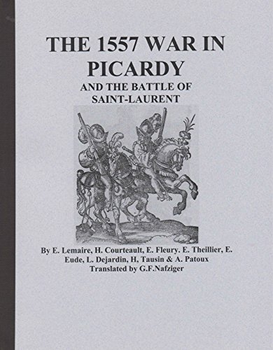 9781585454112: The 1577 War in Picardy and the Battle of Saint-Laurent