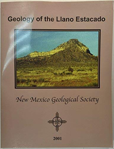 Geology of the Llano Estacado: New Mexico Geological Society Fifty-Second Annual Field Conference, ...