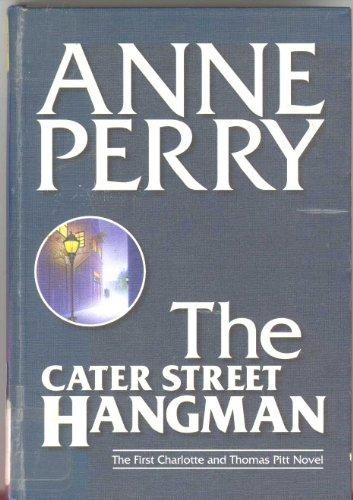 9781585470020: The Cater Street Hangman (Charlotte & Thomas Pitt Novels)