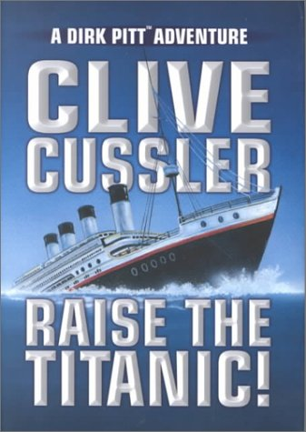 9781585470037: Raise the Titanic! (Dirk Pitt Adventure)