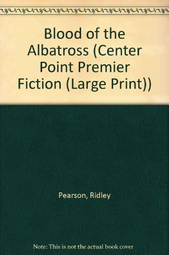 9781585471270: Blood of the Albatross (Center Point Premier Fiction (Large Print))