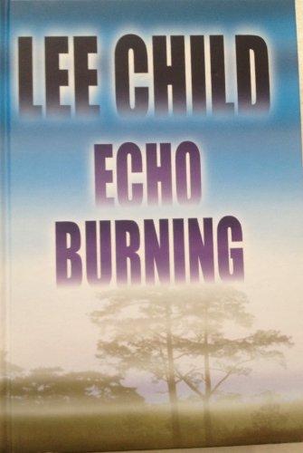 9781585471355: Echo Burning (Jack Reacher, No. 5)
