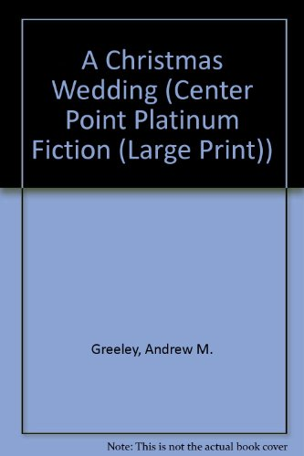 A Christmas Wedding (Center Point Platinum Fiction: Andrew M. Greeley