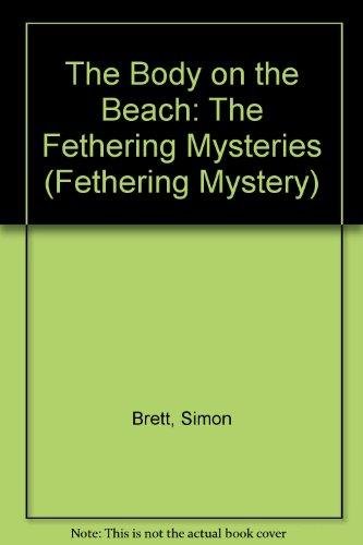 The Body on the Beach (Fethering Mystery): Brett, Simon