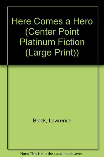 9781585471737: Here Comes a Hero (Center Point Platinum Fiction (Large Print))