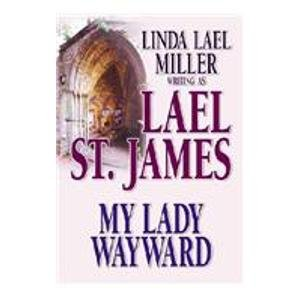 My Lady Wayward: Lael St. James