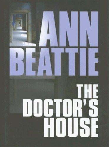 The Doctor's House: Beattie, Ann
