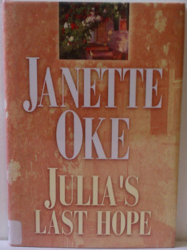 Julia's Last Hope (Women of the West #2): Janette Oke