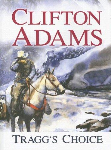 Tragg's Choice: Clifton Adams